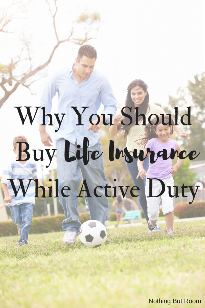 Why You Should Buy Life Insurance While Active Duty